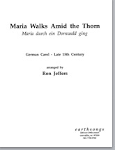 maria walks amid the thorn (satb) (pdf if ordered for choir)