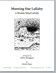 morning star lullaby - a wichita tribal lullaby (ssaa)
